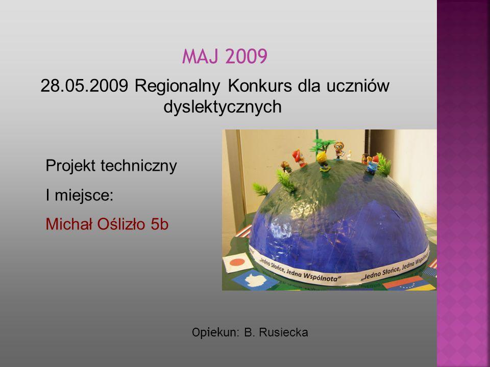 28.05.2009 Regionalny Konkurs dla uczniów dyslektycznych