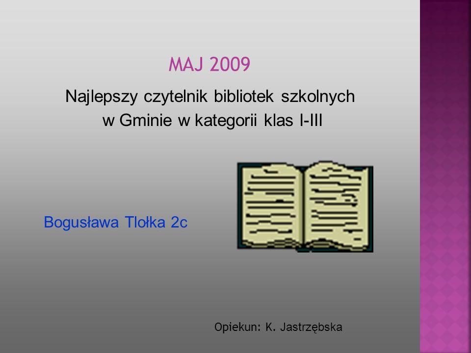 MAJ 2009 Najlepszy czytelnik bibliotek szkolnych