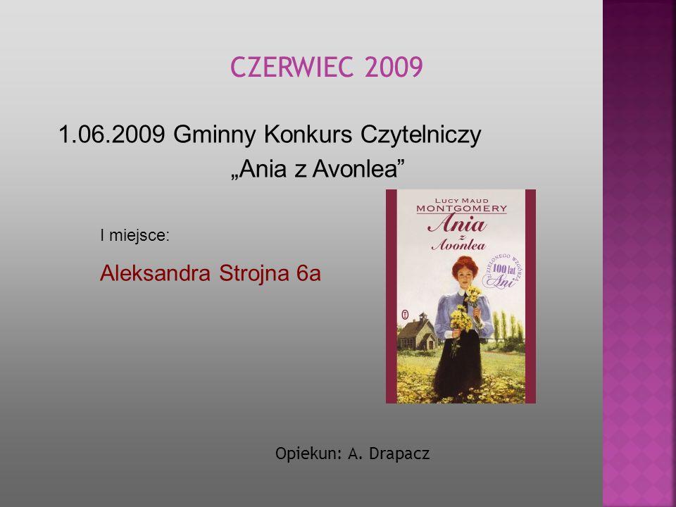 """CZERWIEC 2009 1.06.2009 Gminny Konkurs Czytelniczy """"Ania z Avonlea"""