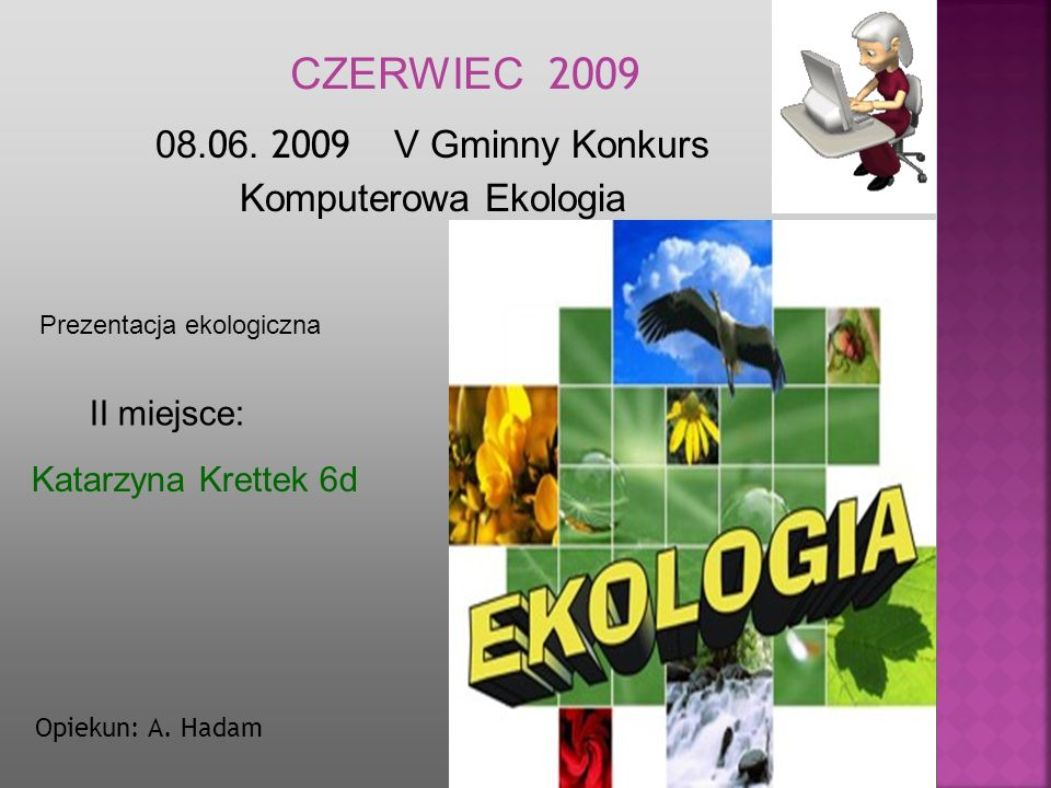 CZERWIEC 2009 08.06. 2009 V Gminny Konkurs Komputerowa Ekologia