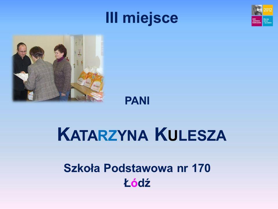 III miejsce pani Katarzyna Kulesza Szkoła Podstawowa nr 170 Łódź