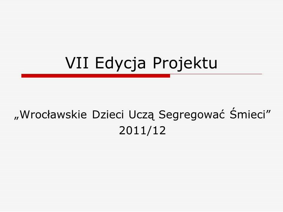 """""""Wrocławskie Dzieci Uczą Segregować Śmieci 2011/12"""