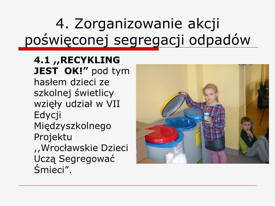 4. Zorganizowanie akcji poświęconej segregacji odpadów