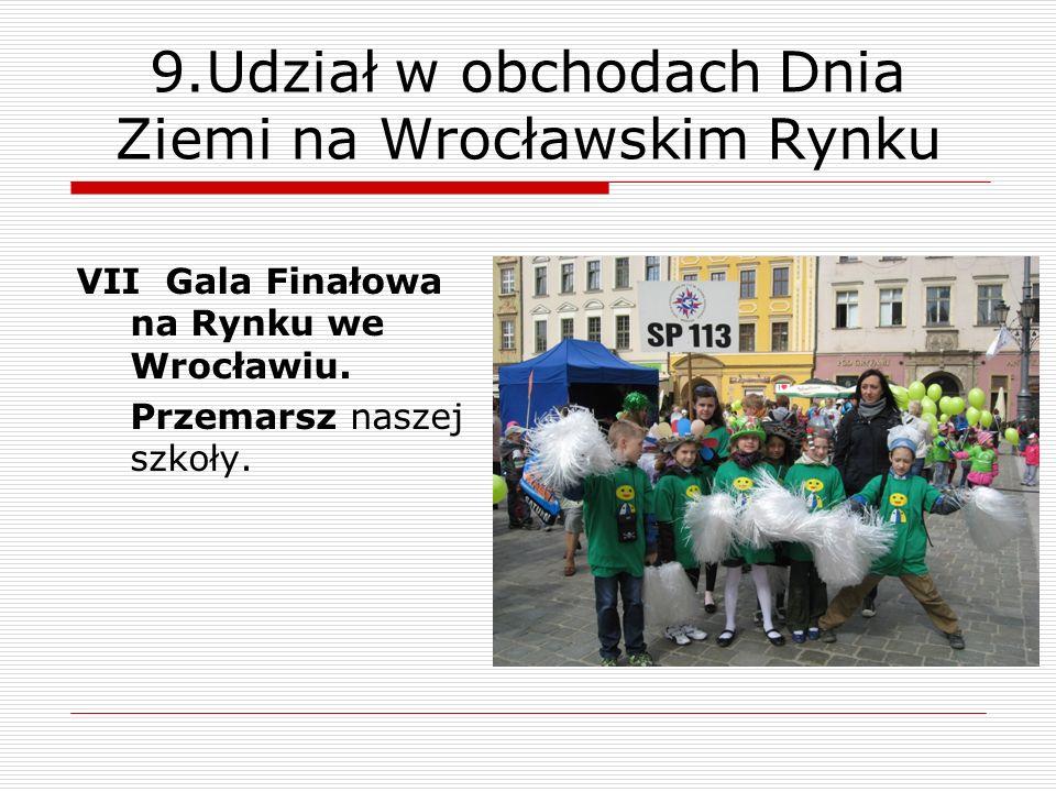 9.Udział w obchodach Dnia Ziemi na Wrocławskim Rynku