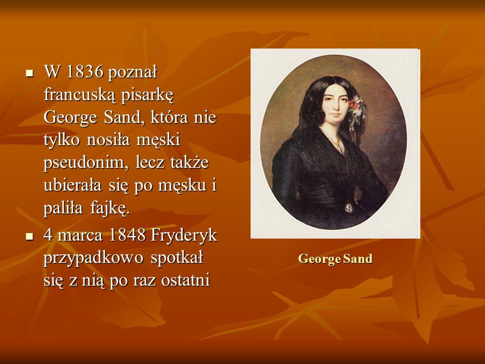 4 marca 1848 Fryderyk przypadkowo spotkał się z nią po raz ostatni