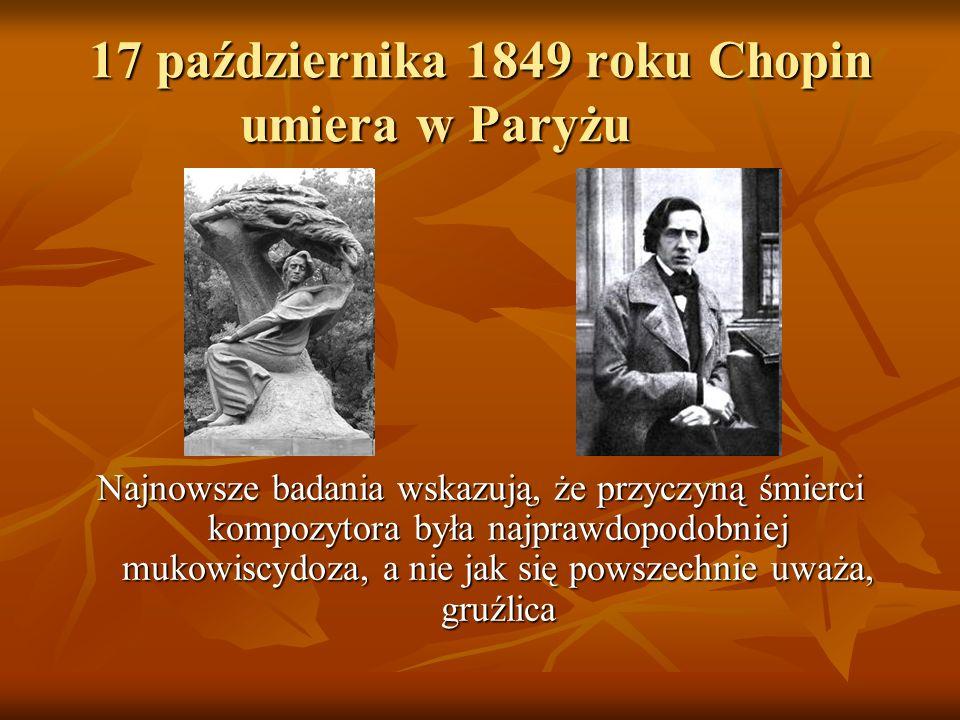 17 października 1849 roku Chopin umiera w Paryżu