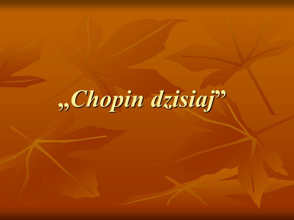 """Chopin dzisiaj"