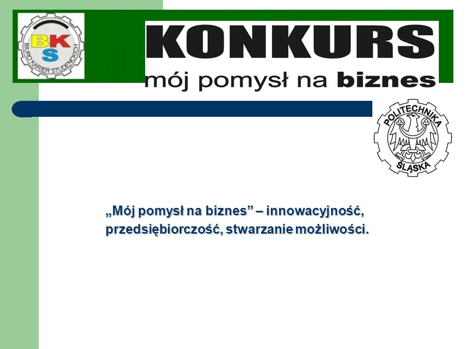 """""""Mój pomysł na biznes – innowacyjność,"""