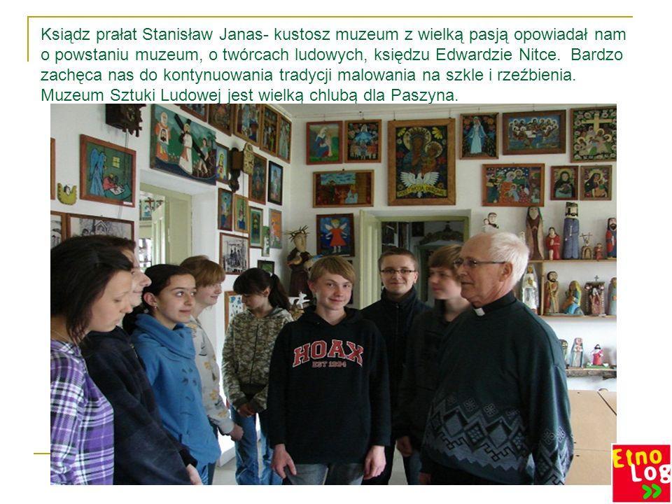 Ksiądz prałat Stanisław Janas- kustosz muzeum z wielką pasją opowiadał nam o powstaniu muzeum, o twórcach ludowych, księdzu Edwardzie Nitce.
