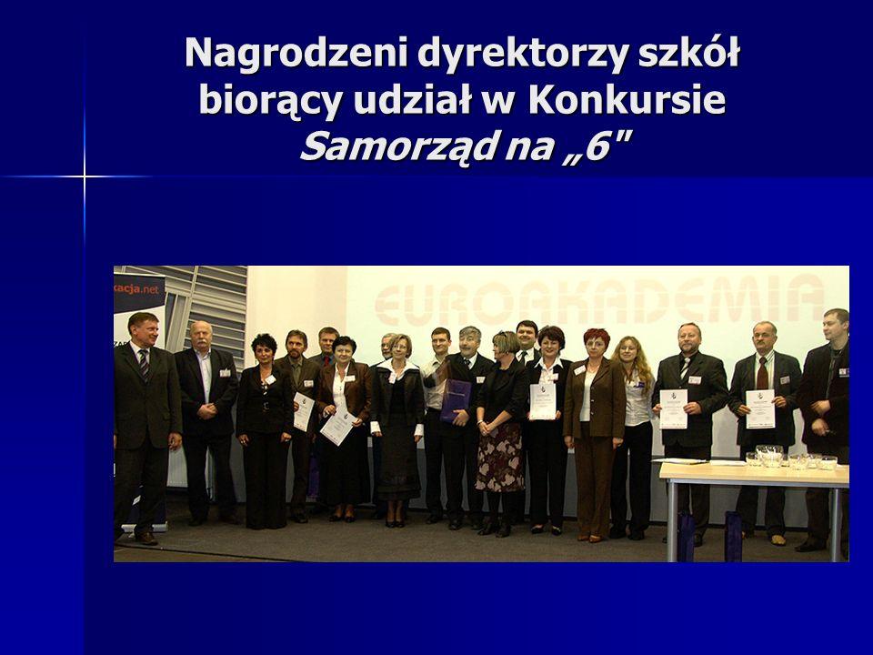 """Nagrodzeni dyrektorzy szkół biorący udział w Konkursie Samorząd na """"6"""