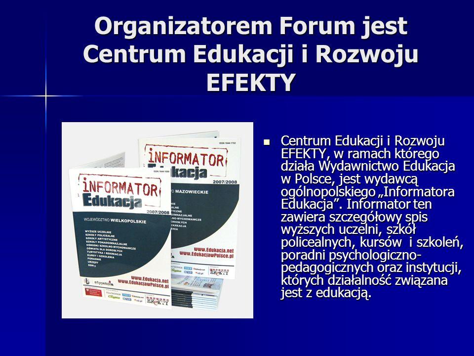 Organizatorem Forum jest Centrum Edukacji i Rozwoju EFEKTY