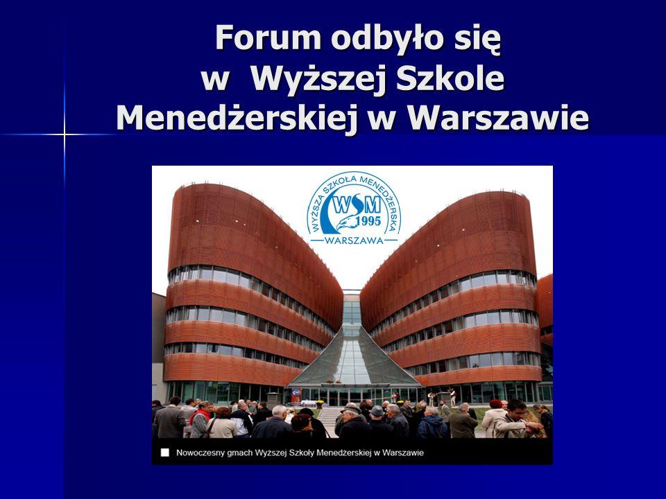 Forum odbyło się w Wyższej Szkole Menedżerskiej w Warszawie