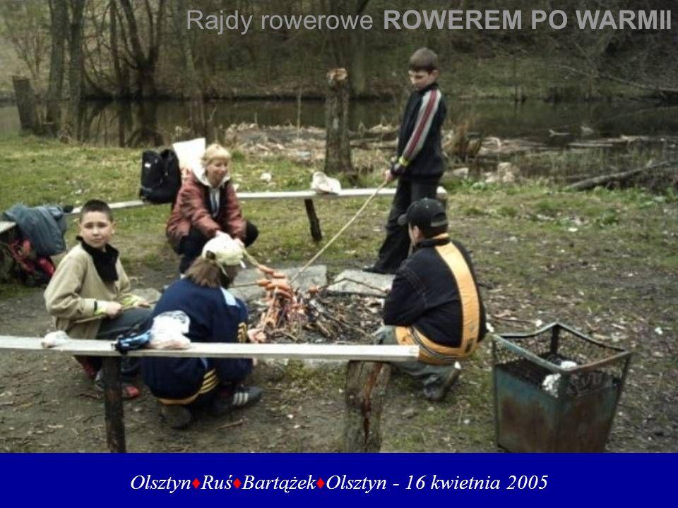 Olsztyn♦Ruś♦Bartążek♦Olsztyn - 16 kwietnia 2005