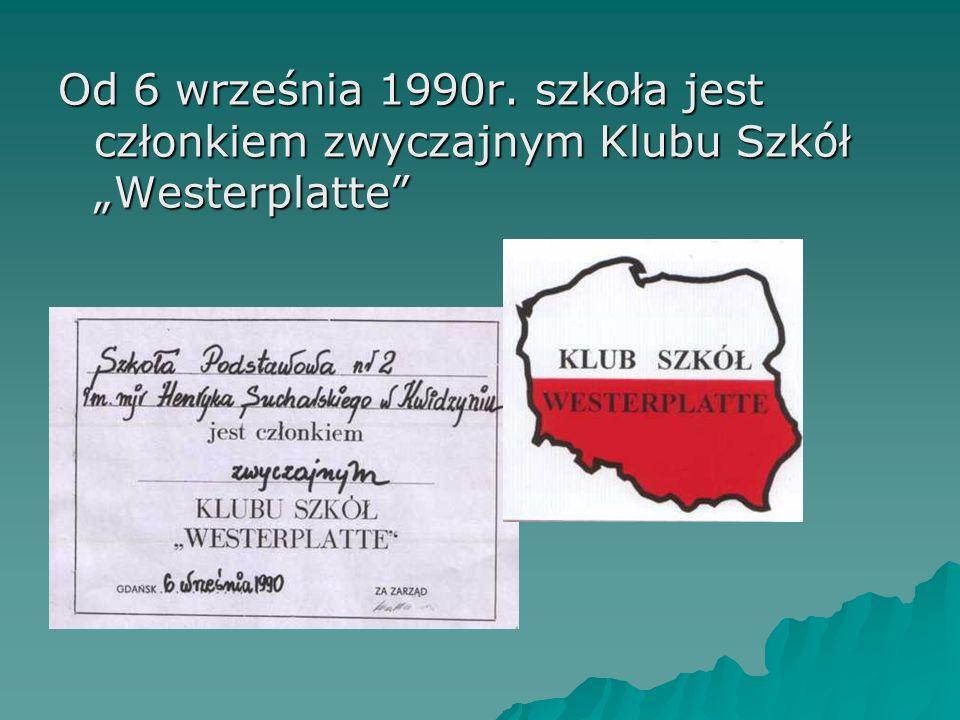 """Od 6 września 1990r. szkoła jest członkiem zwyczajnym Klubu Szkół """"Westerplatte"""