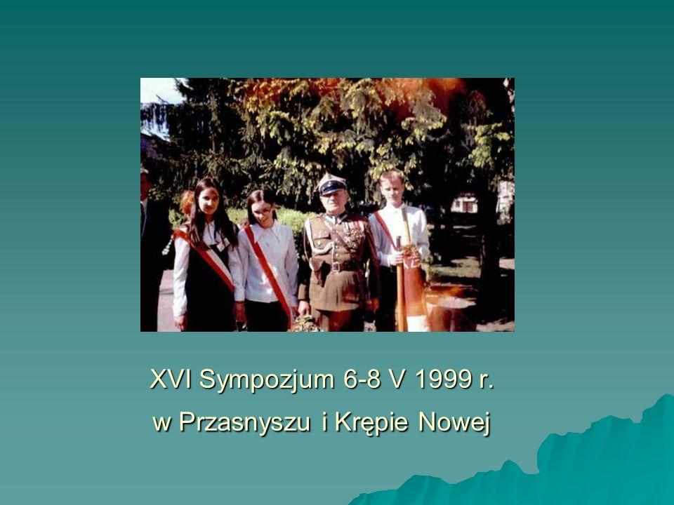 XVI Sympozjum 6-8 V 1999 r. w Przasnyszu i Krępie Nowej