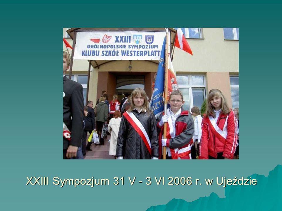 XXIII Sympozjum 31 V - 3 VI 2006 r. w Ujeździe