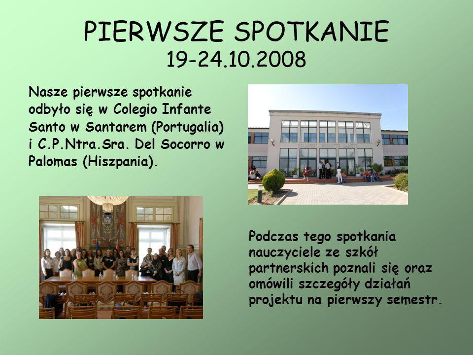 PIERWSZE SPOTKANIE 19-24.10.2008 Nasze pierwsze spotkanie