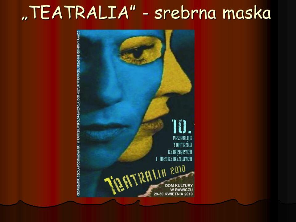 """""""TEATRALIA - srebrna maska"""