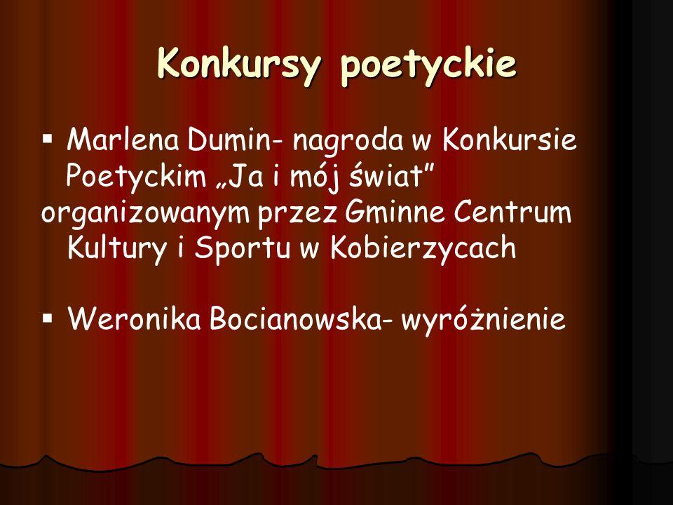 """Konkursy poetyckie Marlena Dumin- nagroda w Konkursie Poetyckim """"Ja i mój świat organizowanym przez Gminne Centrum Kultury i Sportu w Kobierzycach."""