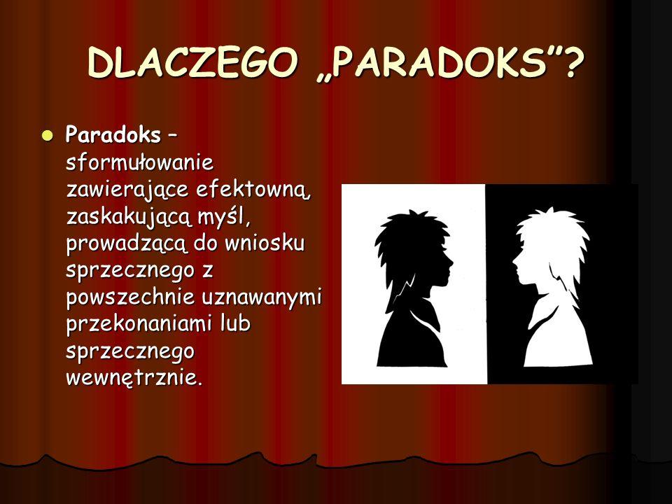 """DLACZEGO """"PARADOKS"""