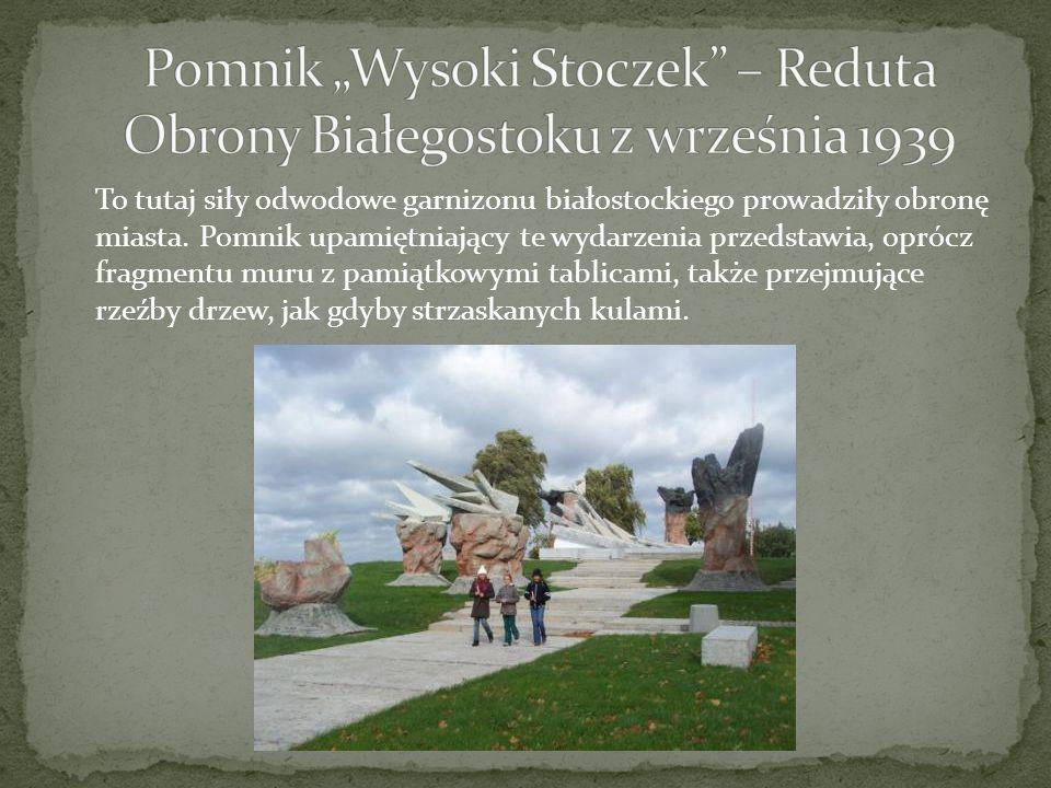 """Pomnik """"Wysoki Stoczek – Reduta Obrony Białegostoku z września 1939"""