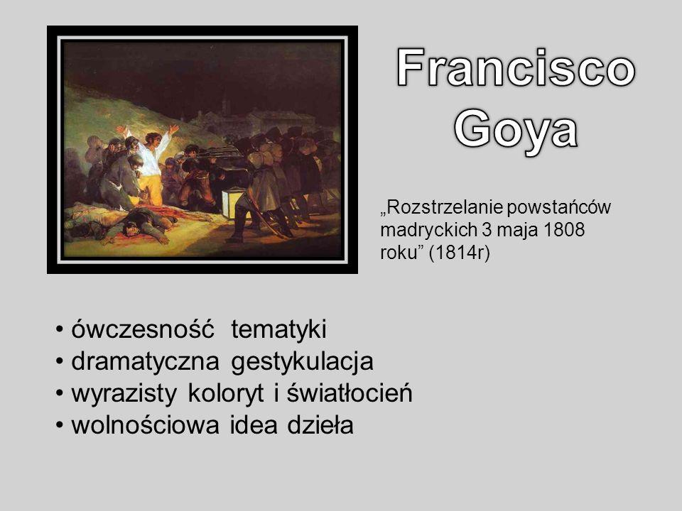 Francisco Goya ówczesność tematyki dramatyczna gestykulacja