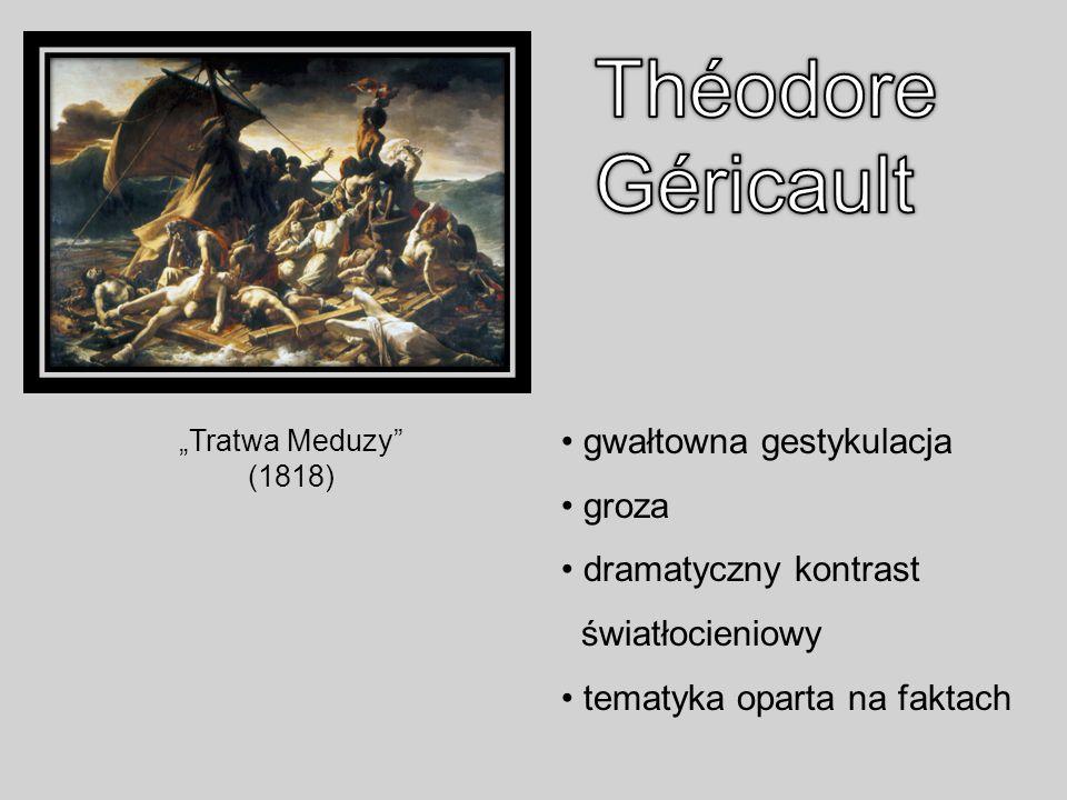 Théodore Géricault gwałtowna gestykulacja groza dramatyczny kontrast