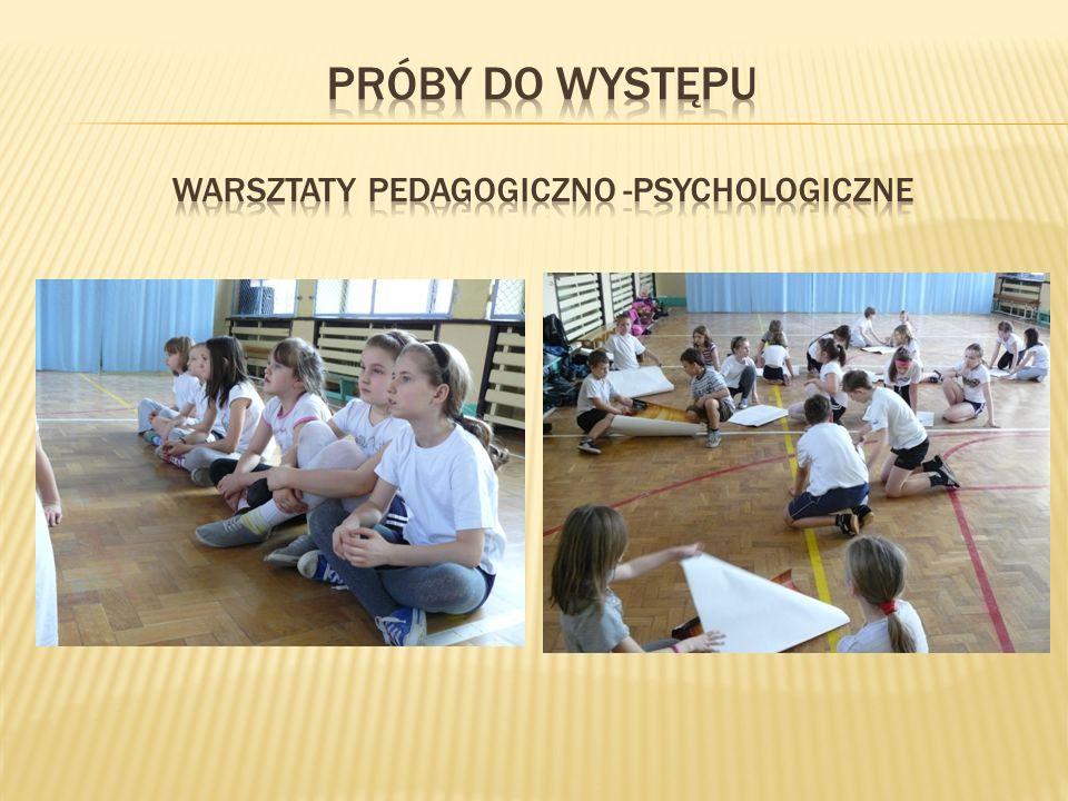 Próby do występu warsztaty pedagogiczno -psychologiczne