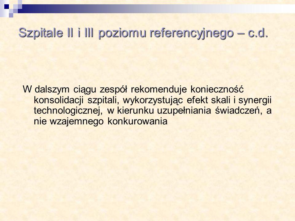 Szpitale II i III poziomu referencyjnego – c.d.