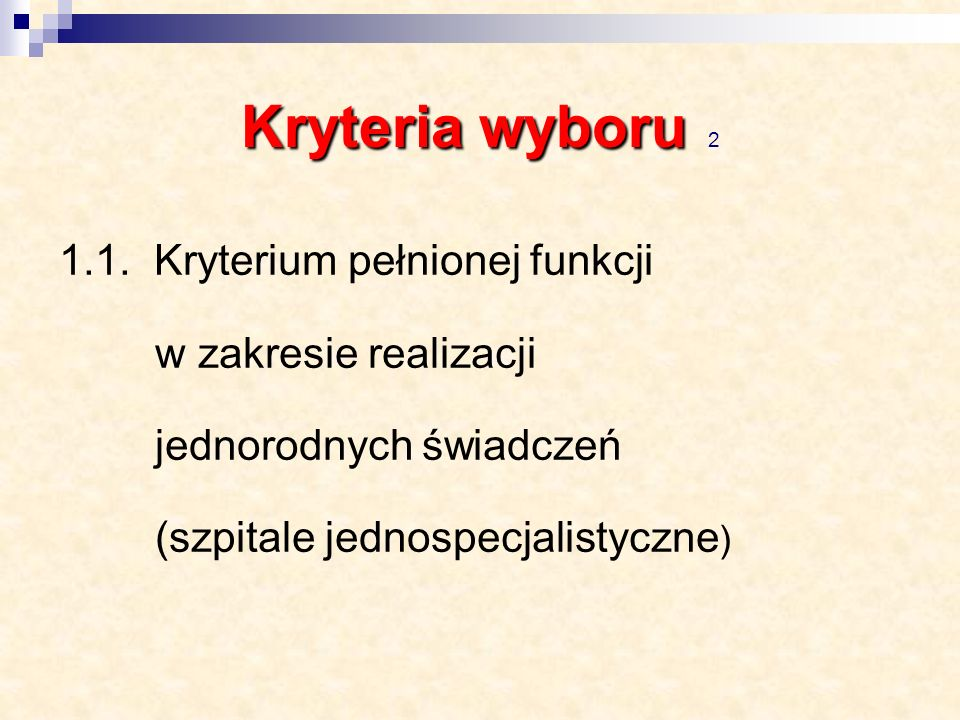 Kryteria wyboru 2 1.1. Kryterium pełnionej funkcji