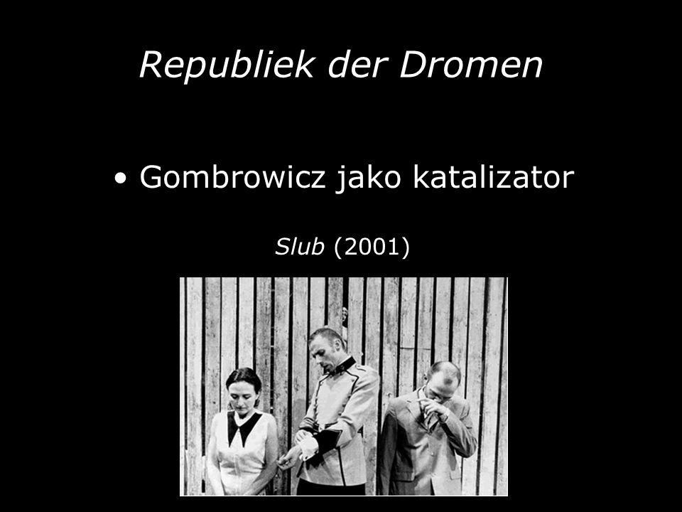 • Gombrowicz jako katalizator