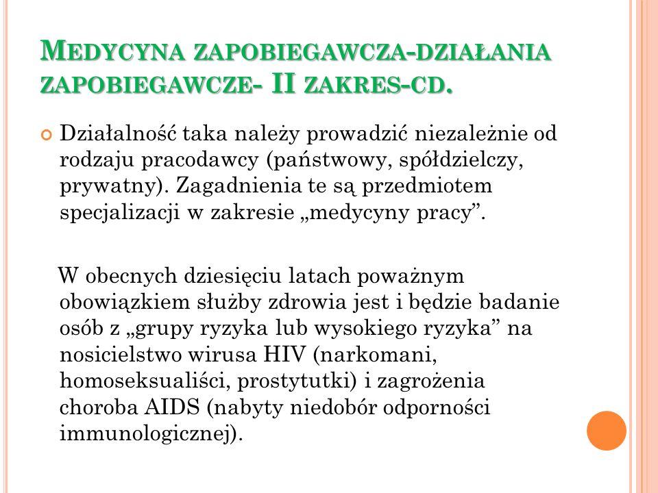 Medycyna zapobiegawcza-działania zapobiegawcze- II zakres-cd.