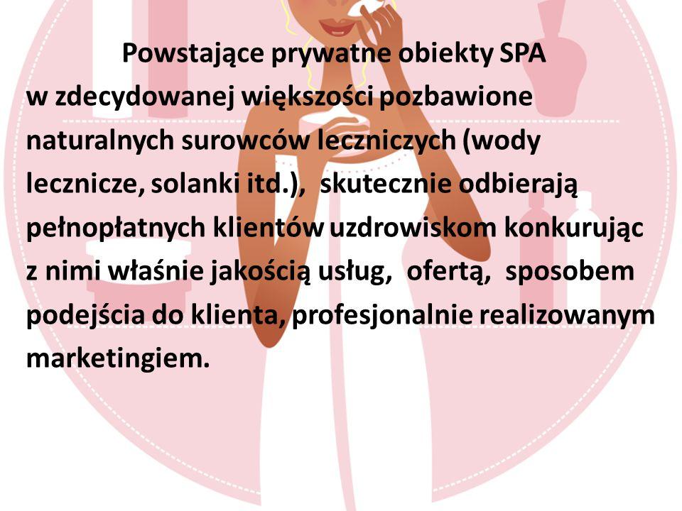 Powstające prywatne obiekty SPA w zdecydowanej większości pozbawione naturalnych surowców leczniczych (wody lecznicze, solanki itd.), skutecznie odbierają pełnopłatnych klientów uzdrowiskom konkurując z nimi właśnie jakością usług, ofertą, sposobem podejścia do klienta, profesjonalnie realizowanym marketingiem.