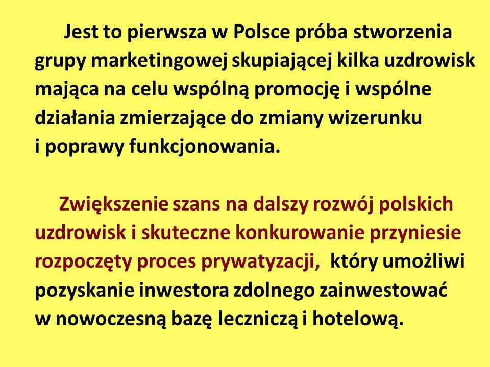 Jest to pierwsza w Polsce próba stworzenia grupy marketingowej skupiającej kilka uzdrowisk mająca na celu wspólną promocję i wspólne działania zmierzające do zmiany wizerunku i poprawy funkcjonowania.