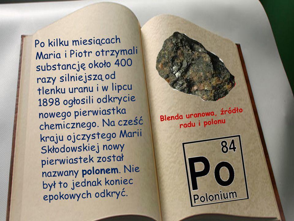 Blenda uranowa, źródło radu i polonu