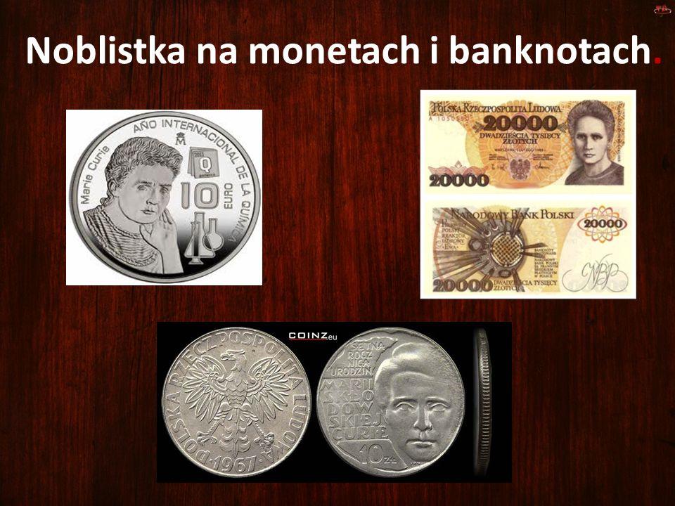 Noblistka na monetach i banknotach.