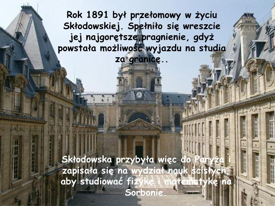 Rok 1891 był przełomowy w życiu Skłodowskiej