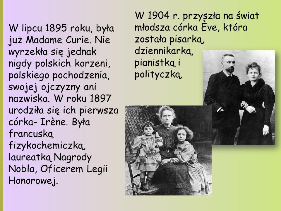 W 1904 r. przyszła na świat młodsza córka Ève, która została pisarką,