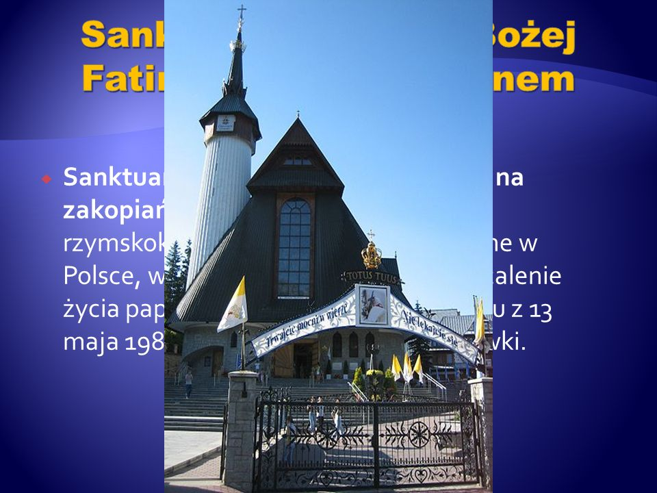 Sanktuarium Matki Bożej Fatimskiej w Zakopanem