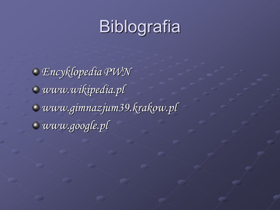 Biblografia Encyklopedia PWN www.wikipedia.pl