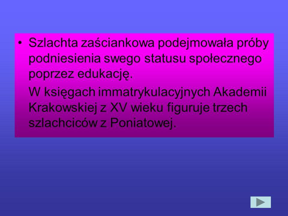 Szlachta zaściankowa podejmowała próby podniesienia swego statusu społecznego poprzez edukację.