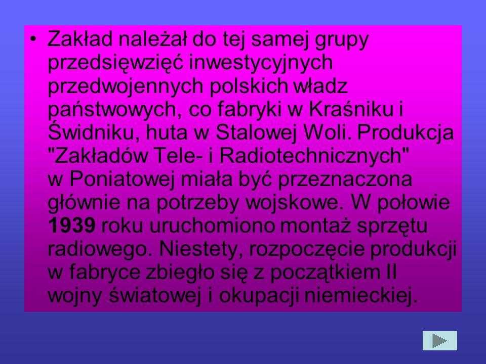 Zakład należał do tej samej grupy przedsięwzięć inwestycyjnych przedwojennych polskich władz państwowych, co fabryki w Kraśniku i Świdniku, huta w Stalowej Woli.