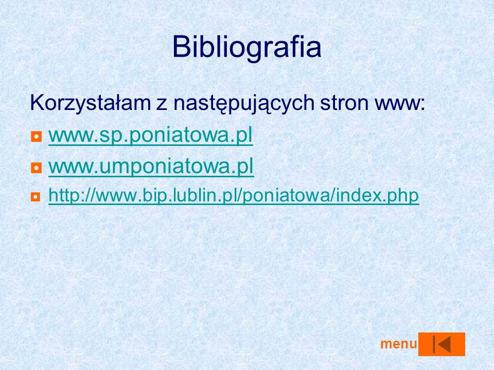 Bibliografia Korzystałam z następujących stron www: