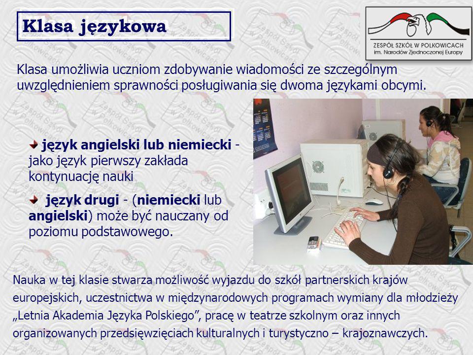 Klasa językowa Klasa umożliwia uczniom zdobywanie wiadomości ze szczególnym uwzględnieniem sprawności posługiwania się dwoma językami obcymi.