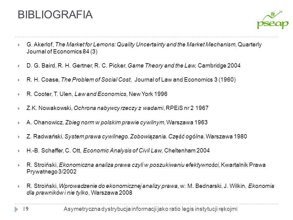 BIBLIOGRAFIA G. Akerlof, The Market for Lemons: Quality Uncertainty and the Market Mechanism, Quarterly Journal of Economics 84 (3)