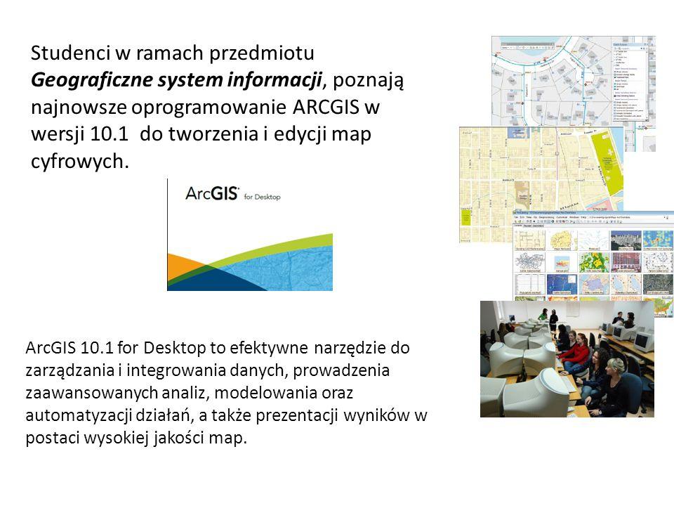 Studenci w ramach przedmiotu Geograficzne system informacji, poznają najnowsze oprogramowanie ARCGIS w wersji 10.1 do tworzenia i edycji map cyfrowych.