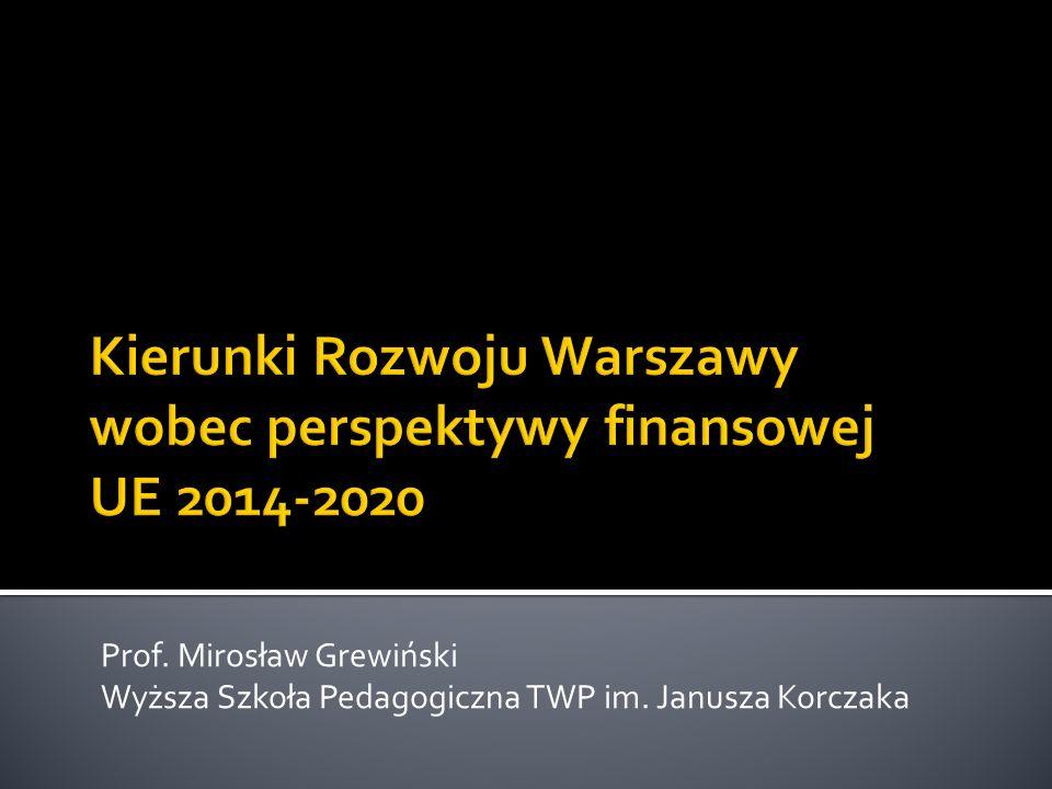 Kierunki Rozwoju Warszawy wobec perspektywy finansowej UE 2014-2020