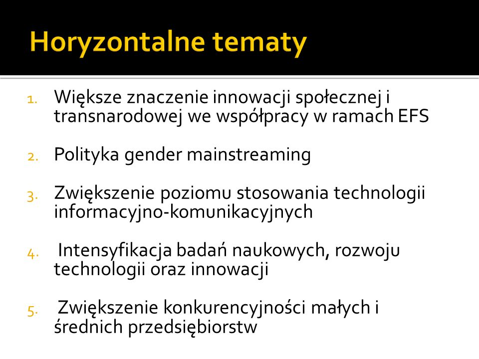 Horyzontalne tematy Większe znaczenie innowacji społecznej i transnarodowej we współpracy w ramach EFS.