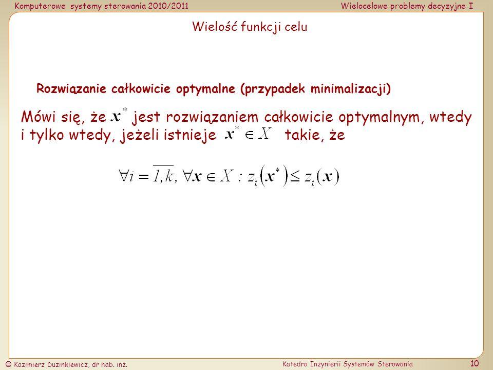 Wielość funkcji celu Rozwiązanie całkowicie optymalne (przypadek minimalizacji)