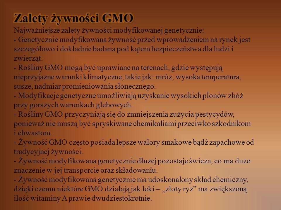 Zalety żywności GMO Najważniejsze zalety żywności modyfikowanej genetycznie: